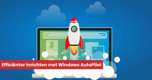 Mostware-Eenvoudig-werkplekbeheer-met-Windows-Autopilot